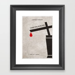 There Will Be Blood Framed Art Print