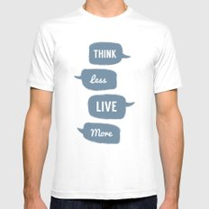 Think Less, Live More White Mens Fitted Tee MEDIUM