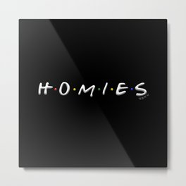 Homies Metal Print