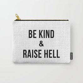 Be Kind & Raise Hell (White) Carry-All Pouch