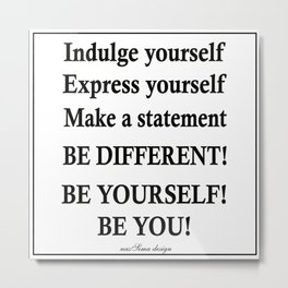 Express yourself! Metal Print