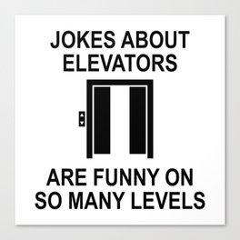 Jokes About Elevators Canvas Print