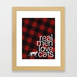 Real Men Love Cats Framed Art Print