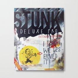 Stunk Pro Deluxe Metal Print