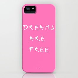 Dreams are free 1- pînk iPhone Case