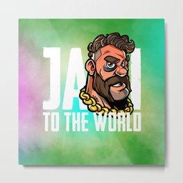 Jai to the World Metal Print