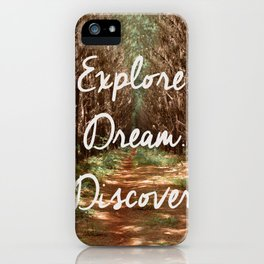 Explore. Dream. Discover. iPhone Case