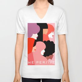 Together we persist  #girlpower Unisex V-Neck