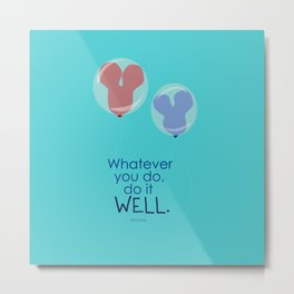 whatever you do, do it well Metal Print