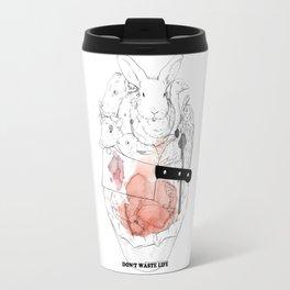 Don't waste life Travel Mug