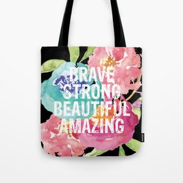 Brave, Strong, Beautiful, Amazing Tote Bag