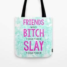 Slay Together Tote Bag