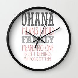 ohana means family family means no one gets left behind Wall Clock