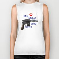 han solo Biker Tanks featuring HAN SOLO SHOT FIRST by Dan Solo Galleries