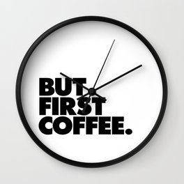 But First Coffee black-white typographic poster design modern home decor canvas wall art Wall Clock