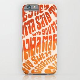 Hey Hey Mama iPhone Case