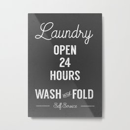 open 24 hours wash and fold self service laundrette funny laundry sign Metal Print