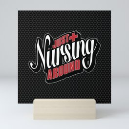 Just Nursing Around Mini Art Print
