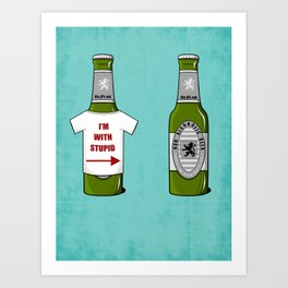 It Ain't Beer !! Art Print