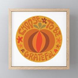 Choose to be grateful Framed Mini Art Print