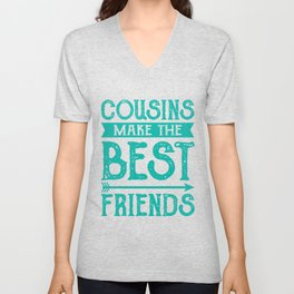 Cousins Make The Best Friend Gift Unisex V-Neck