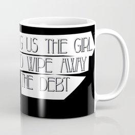 Bring us the Girl Coffee Mug