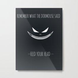 FEED YOUR HEAD Metal Print