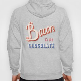 Bacon is my chocolate hand lettering typography modern poster design Hoody