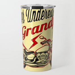 Mens Never Underestimate A Grandpa design Gift for Daddy Biker Travel Mug