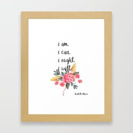 """Charlotte Mason """"I am. I can. I ought. I will."""" Quote with Watercolor Flowers Framed Art Print"""