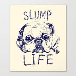Slump Life Canvas Print