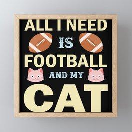 All I Need is Football and My Cat Framed Mini Art Print