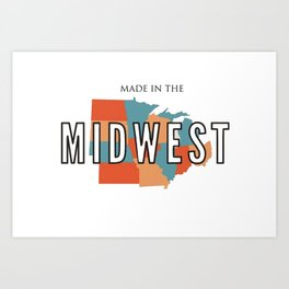 Made InThe Midwest Art Print