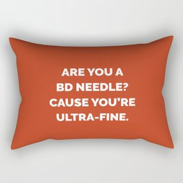 Are You a BD Needle? Cause You're Ultra-Fine Rectangular Pillow