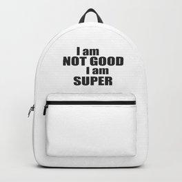 I am not good I am SUPER Backpack