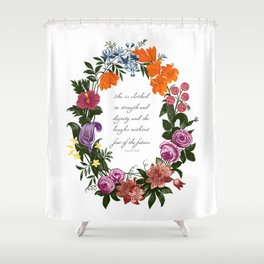 She is Clothed in Dignity and Strength and She Laughs without Fear of the Future Shower Curtain