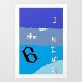 I am the KING Art Print