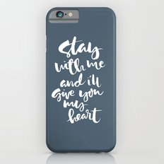 Stay with me Slim Case iPhone 6s