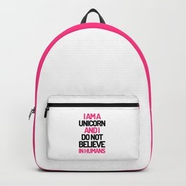 I Am A Unicorn Funny Quote Backpack