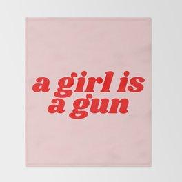 a girl is a gun Throw Blanket