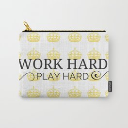 Work Hard, Play Hard Carry-All Pouch