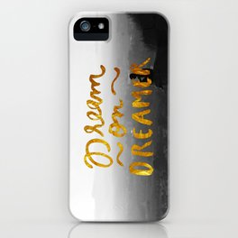 Dream On Dreamer iPhone Case
