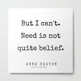 35     200220   Anne Sexton Quotes   Anne Sexton Poems Metal Print
