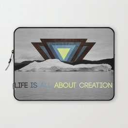 Life is all about creation Laptop Sleeve