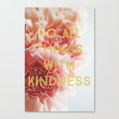 With Kindness Canvas Print