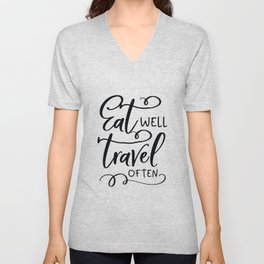 PRINTABLE Art, Eat Well Travel Often, Inspirational Quote,Travel Poster,TRAVEL GIFTS, Quote Prints,T Unisex V-Neck