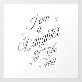 I Am A Daughter Of The King - Black & White Religious Scripture Quote Art Print