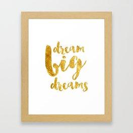 dream big dreams Framed Art Print