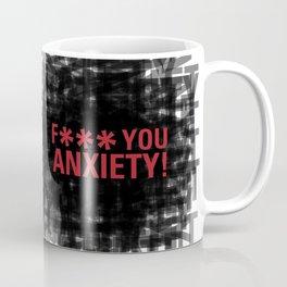 F*** YOU ANXIETY! Coffee Mug