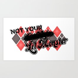 Not Your Lil Monster Art Print